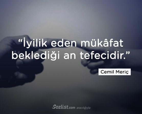 """Cemil Meriç sözleri - """"İyilik eden mükâfat beklediği an tefecidir."""" -Cemil Meriç - anlamlı sözler, cemil meriç sözleri, iyilik etmek ile ilgili sözler, iyilik ile ilgili sözler, menfaat ile ilgili sözler, mükafat ile ilgili sözler, özlü sözler, şair sözleri, yazar sözleri"""