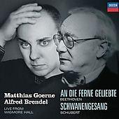 Matthias Goerne - Schubert: Schwanengesang; Beethoven: An Die Ferne Geliebte