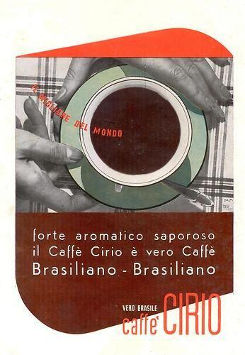 Pubblicità CAFFE' CIRIO Anni 30 - Erberto Carboni (Parma, 22 novembre 1899 – Milano, 1984) è stato un architetto, designer e pubblicitario italiano   #TuscanyAgriturismoGiratola