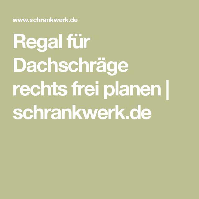Regal Für Dachschräge Rechts Frei Planen | Schrankwerk.de