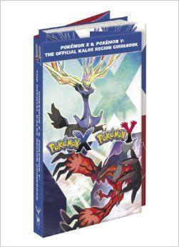 Pokémon X & Pokémon Y: The Official Kalos Region Guidebook: The Official Pokémon Strategy Guide: Pokemon Company International: 978080416199...