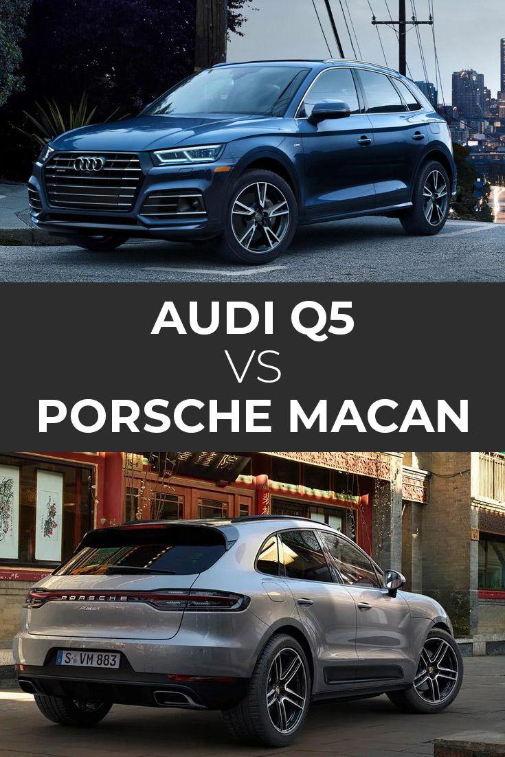 Audi Q5 Vs Porsche Macan Audi Q5 Audi Porsche
