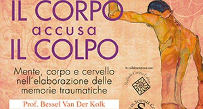 Trauma: il corpo accusa il colpo! – Workshop di Van Der Kolk a Milano, Gennaio 2016