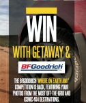 Win fantastic prizes with BFGoodrich | Ends 17 November 2014