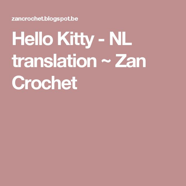 Hello Kitty - NL translation ~ Zan Crochet
