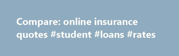 Compare: online insurance quotes #student #loans #rates http://loan.remmont.com/compare-online-insurance-quotes-student-loans-rates/  #idbi home loan # Personal Loan One stop solution for Financial services comparison with Policyuncle.com Are you worried about which Insurance service you should go for? Are you feeling unsecured about any particular credit card and fear of improper credit rating? Are you looking for some most attractive home loans in India for creating your…The post Compare…