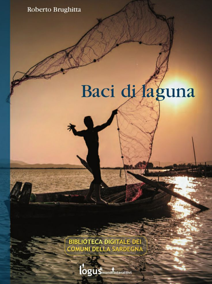 Baci di laguna, un romanzo storico di Roberto Brughitta