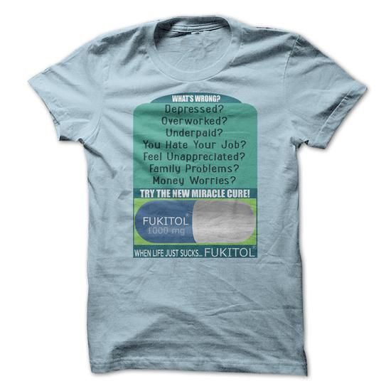 When Life Just Sucks Fukitol Funny Pharmaceutical T Shirts, Hoodie Sweatshirts