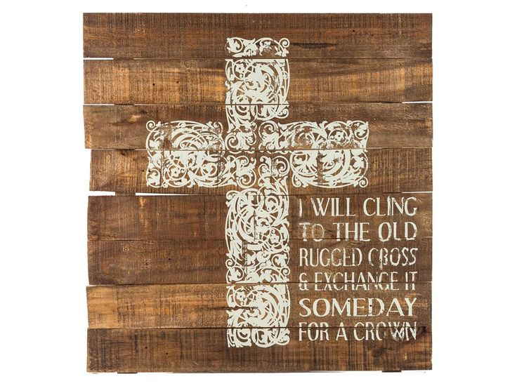 Cling to the Old Rugged Cross Wooden Sign