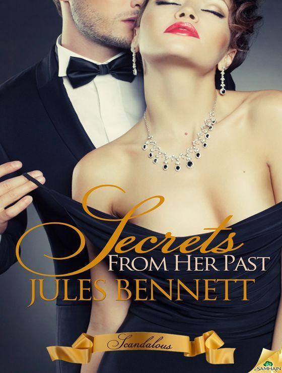 Amazon.com: Secrets from Her Past (Scandalous) eBook: Jules Bennett: Books