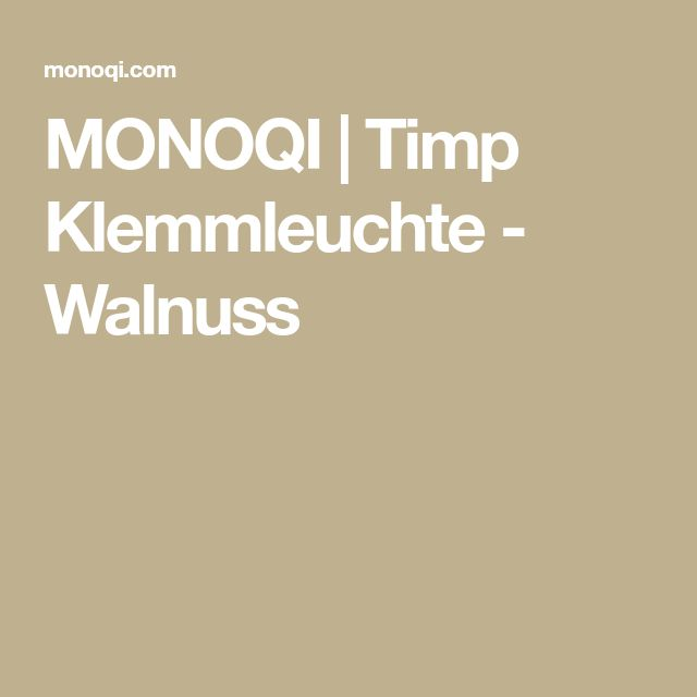 MONOQI | Timp Klemmleuchte - Walnuss