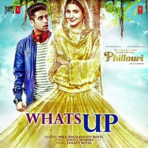 Whats Up Lyrics from Phillauri: The song is sung by Mika Singh, Jasleen Royal, composed by Jasleen Royal while lyrics are penned by Aditya Sharma. It features Anushka Sharma, Diljit Dosanjh and Suraj Sharma.    Song: