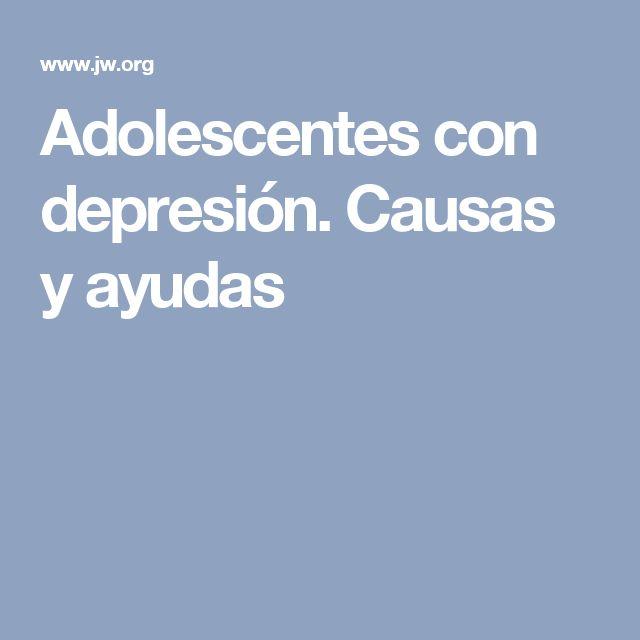 Adolescentes con depresión. Causas y ayudas
