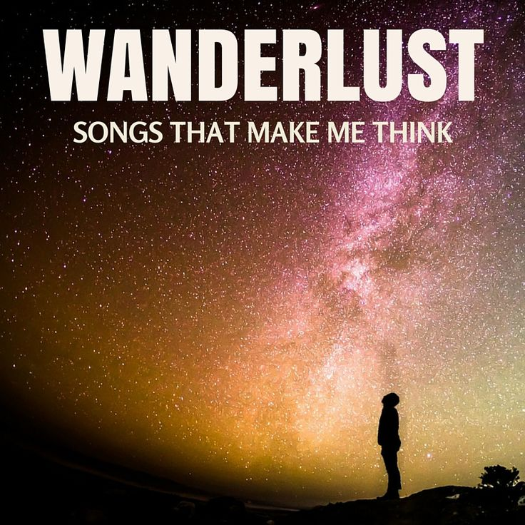 Wanderlust playlist: https://open.spotify.com/user/1168192085/playlist/6UyhWJOjiVCyw3iWDL6TzU