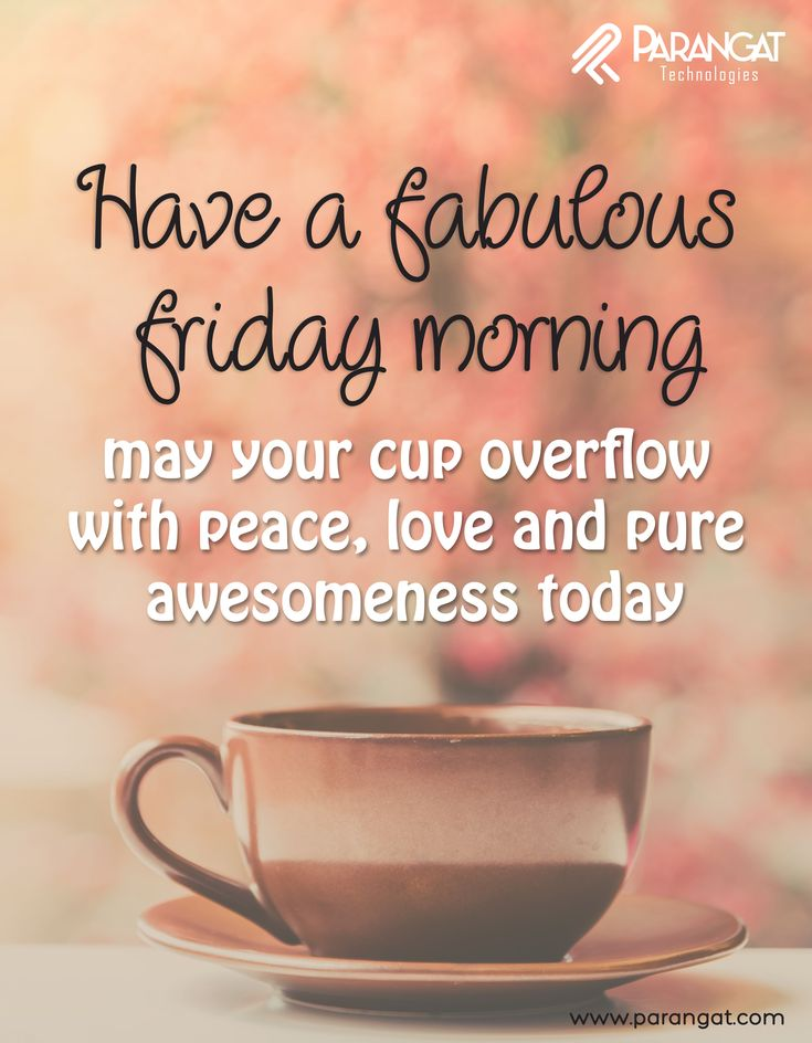 Good morning!....SMILE!....It's Friday!....Have a fabulous day!....