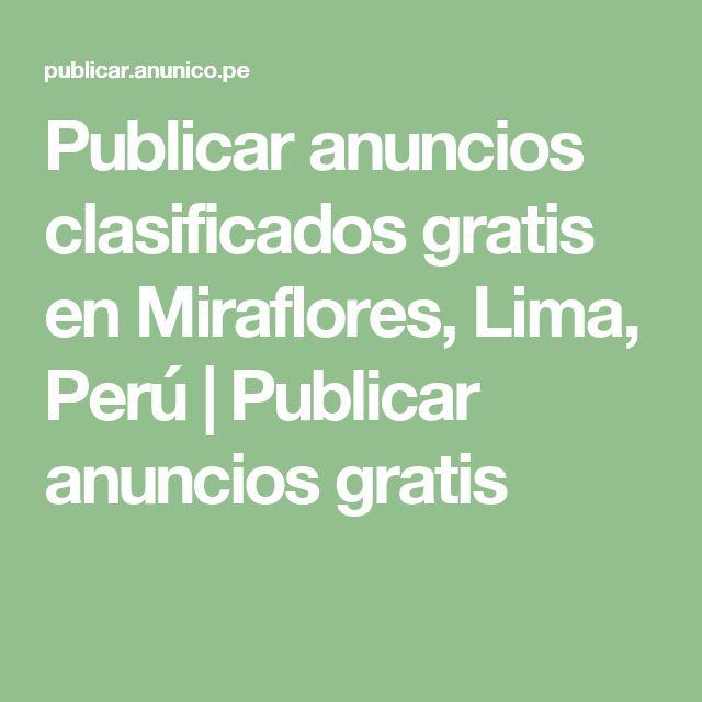 Publicar anuncios clasificados gratis en Miraflores, Lima, Perú | Publicar anuncios gratis