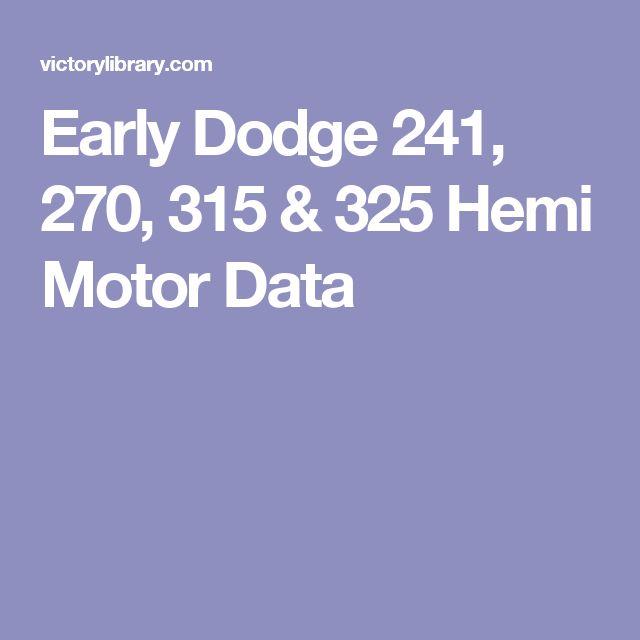 Early Dodge 241, 270, 315 & 325 Hemi Motor Data