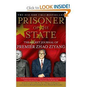 Prisoner of the State: The Secret Journal of Premier Zhao Ziyang: Zhao Ziyang, Adi Ignatius, Bao Pu, Renee Chiang, Roderick MacFarquhar: 9781439149393: Amazon.com: Books