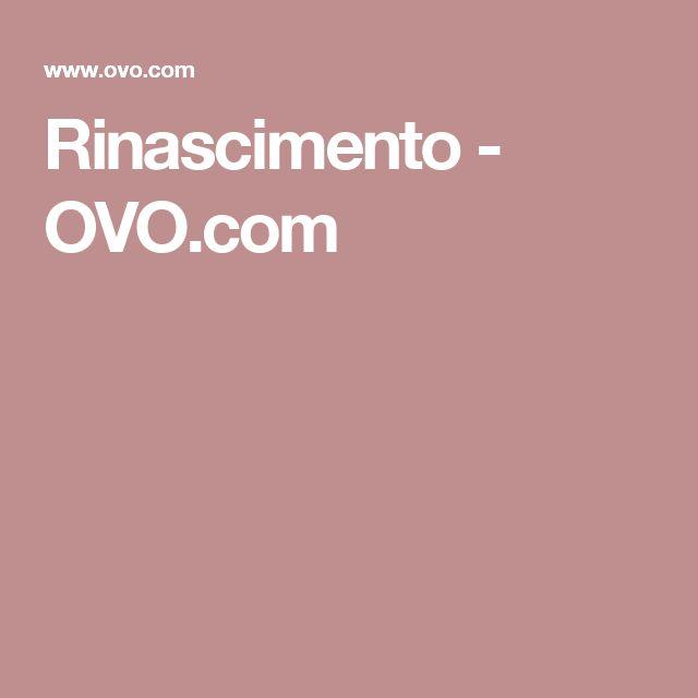 Rinascimento - OVO.com
