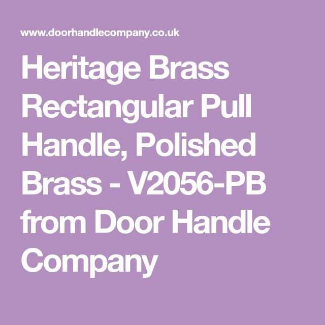 Heritage Brass Rectangular Pull Handle, Polished Brass - V2056-PB from Door Handle Company