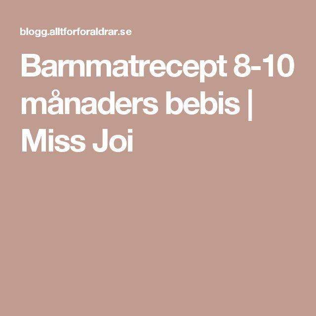 Barnmatrecept 8-10 månaders bebis | Miss Joi