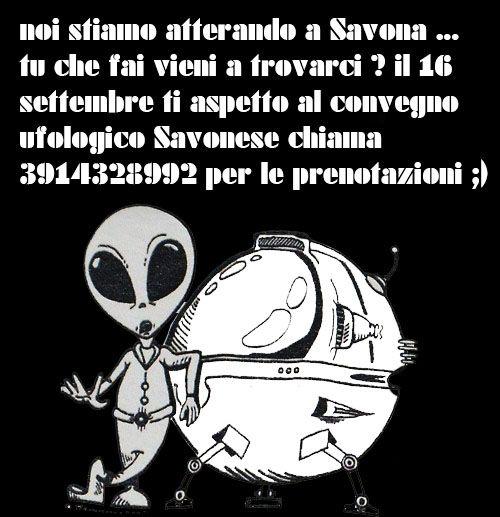 UFO : Savona pochi giorni al Convegno Ufologico AL VIAL IL 2° CONVEGNO UFOLOGICO SAVONESE ORGANIZZATO DALL'UFOLOGO MAGGIONI ANGELO #ufo #convegno #savona #evento