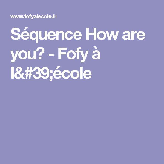 Séquence How are you? - Fofy à l'école
