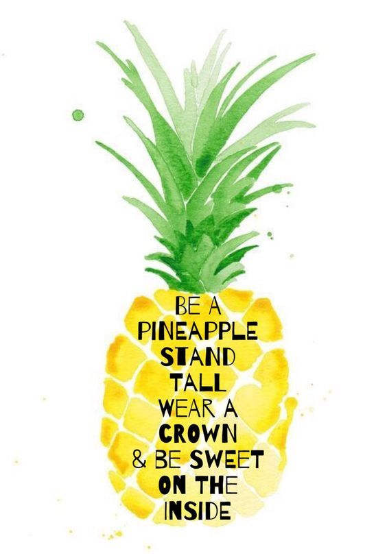 If you can't be a unicorn, be a pineapple :)  I am a unicorn and now a pineapple!