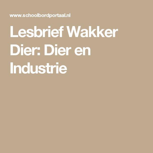Lesbrief Wakker Dier: Dier en Industrie