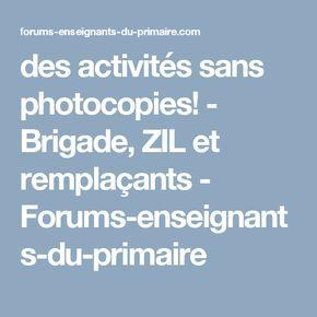 des activités sans photocopies! - Brigade, ZIL et remplaçants - Forums-enseignants-du-primaire