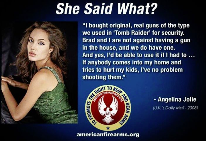 Angelina Jolie on gun rights... Sign our petition supporting the 2A. http://www.gunrightsforever.com/petition