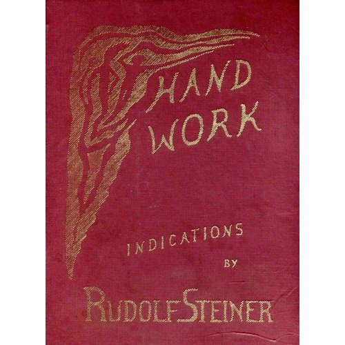 Learn ~ Resource ~ Handwork and Handicrafts - Indications by Rudolf Steiner ~ free pdf