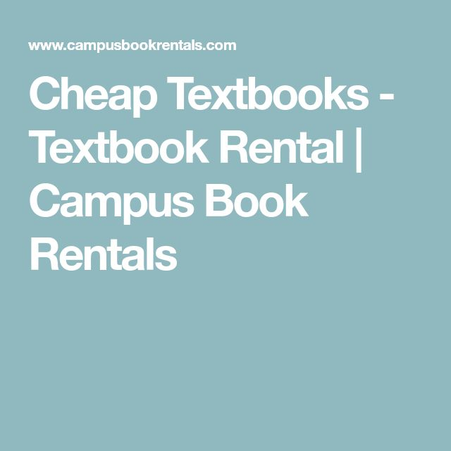 Cheap Textbooks - Textbook Rental | Campus Book Rentals