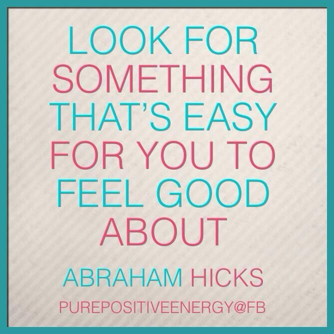 abraham hicks how to look past what is