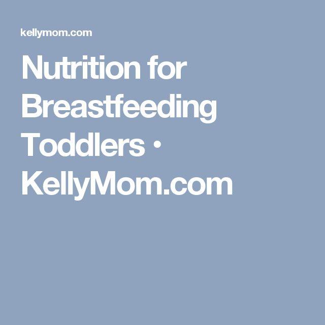 Nutrition for Breastfeeding Toddlers • KellyMom.com