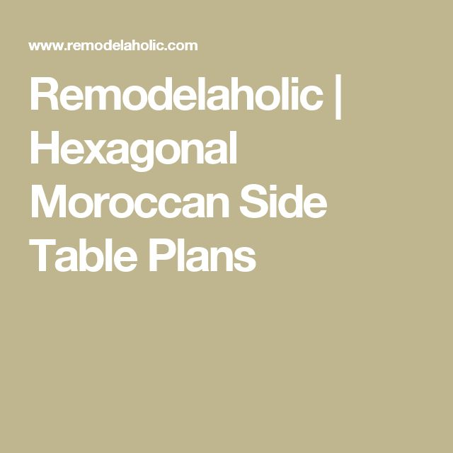 Remodelaholic | Hexagonal Moroccan Side Table Plans