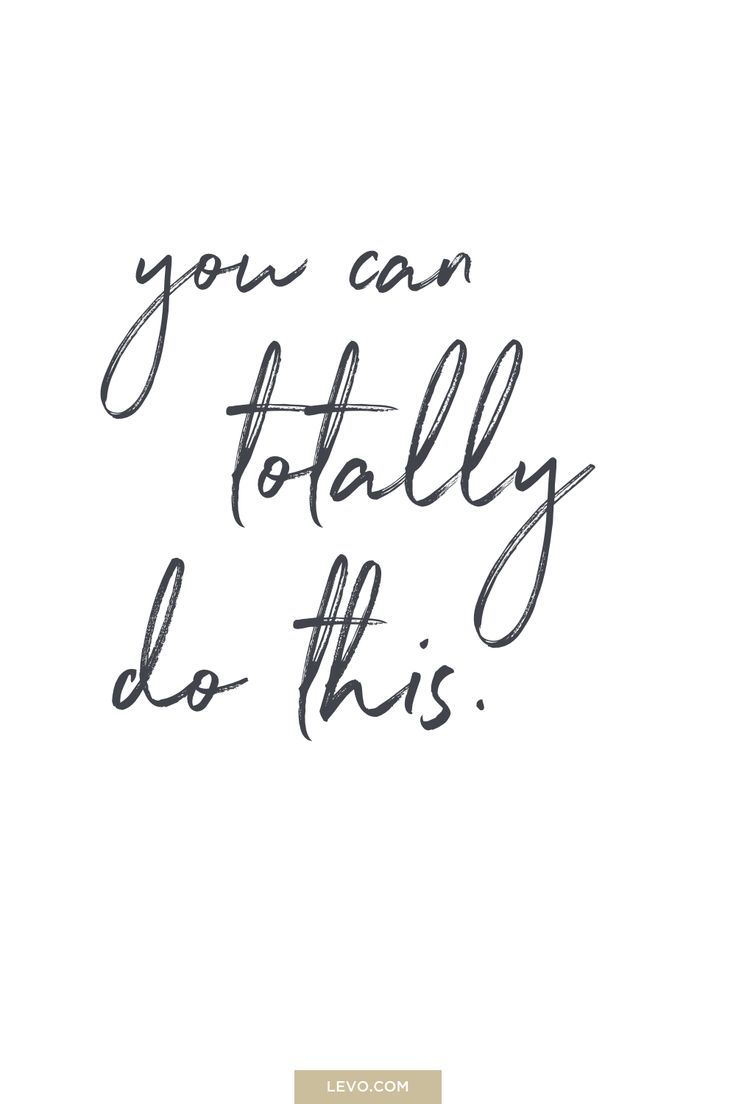 You can totally do this. - daily mantra - It's National Stress Awareness Day. What is Your Mantra For Dealing With Stress? Answer here: http://www.levo.com/posts/what-is-your-mantra-for-dealing-with-stress