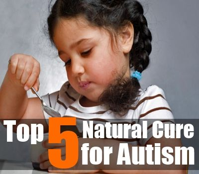 Top 5 Natural Cures for Autism