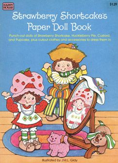 """✄ #Paper dolls.....The images from """"Strawberry Shortcakes Paper Doll Book"""" are from a letter-sized book published in 1984 by Happy House, a division of Random House. From the personal collection of Teri Pettit from Teri's Paper Doll Scans page. (front cover)"""