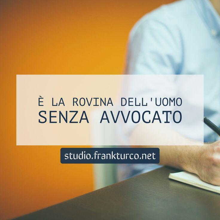 È la rovina dell'uomo senza #avvocato. Ma anche con... . #frankturcostudio #legalmarketing #studiolegale