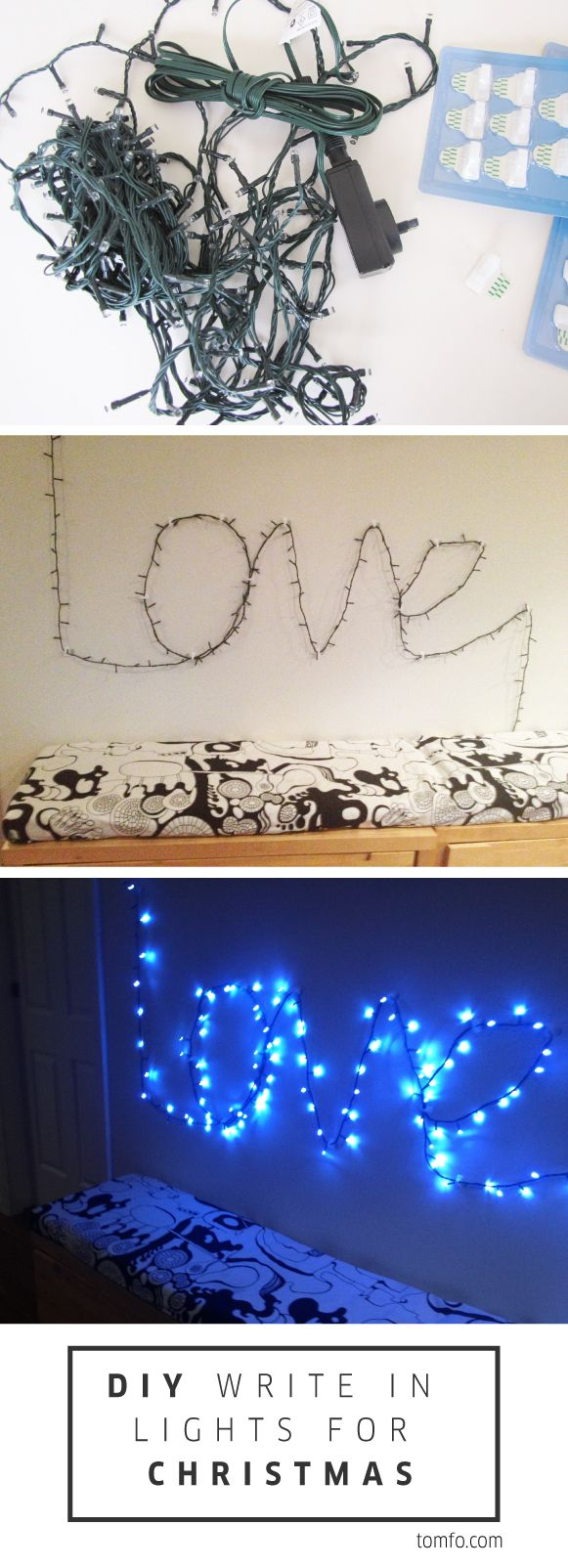 Write a message with lights on the wall. Easy to do with Christmas