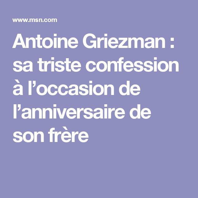Antoine Griezman : sa triste confession à l'occasion de l'anniversaire de son frère