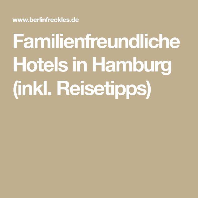 Familienfreundliche Hotels in Hamburg (inkl. Reisetipps)