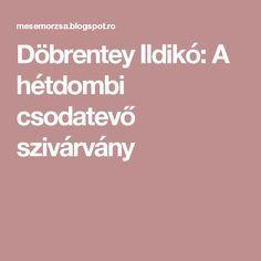 Döbrentey Ildikó:A hétdombi csodatevő szivárvány