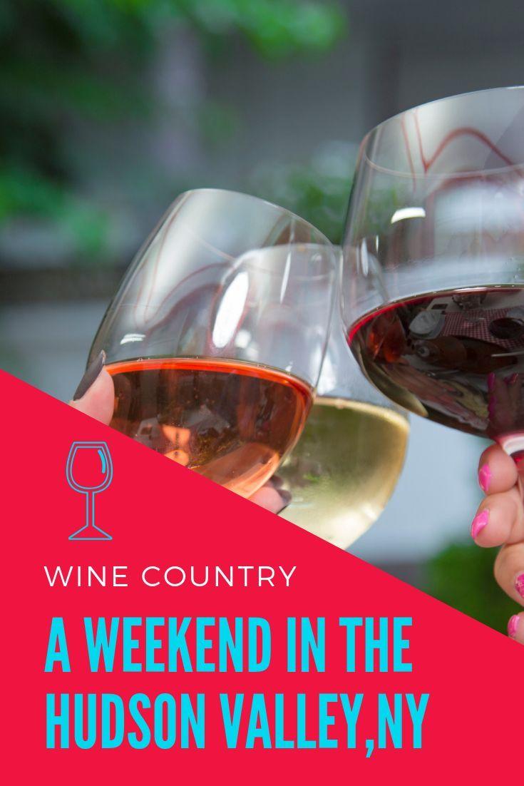 Hudson Valley Wine Country A Weekend Getaway From Nyc Weekend Getaways From Nyc Hudson Valley Cheap Weekend Getaways
