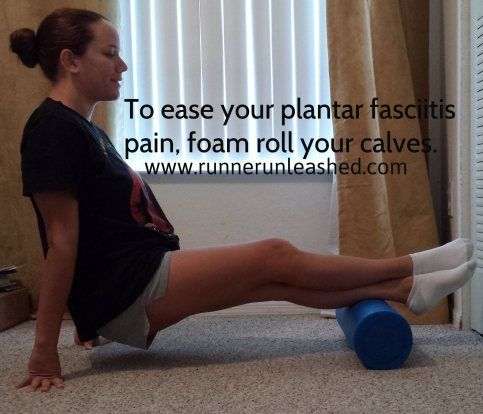 Foam rolling your calves can help reduce plantar fasciitis pain                                                                                                                                                                                 More