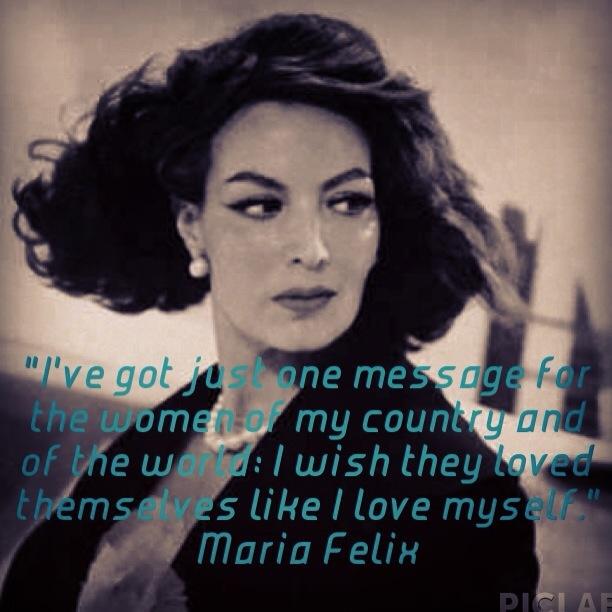 """Maria Felix inspiration. """"Tengo un mensaje para las mujeres de mi pais, deceo que se amen a  ellas mismas como yo me amo a mi misma"""""""