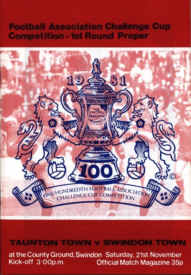 Swindon Town 2 Taunton Town 1 in Nov 1981 at the County Ground. The programme cover for the FA Cup 1st Round tie.