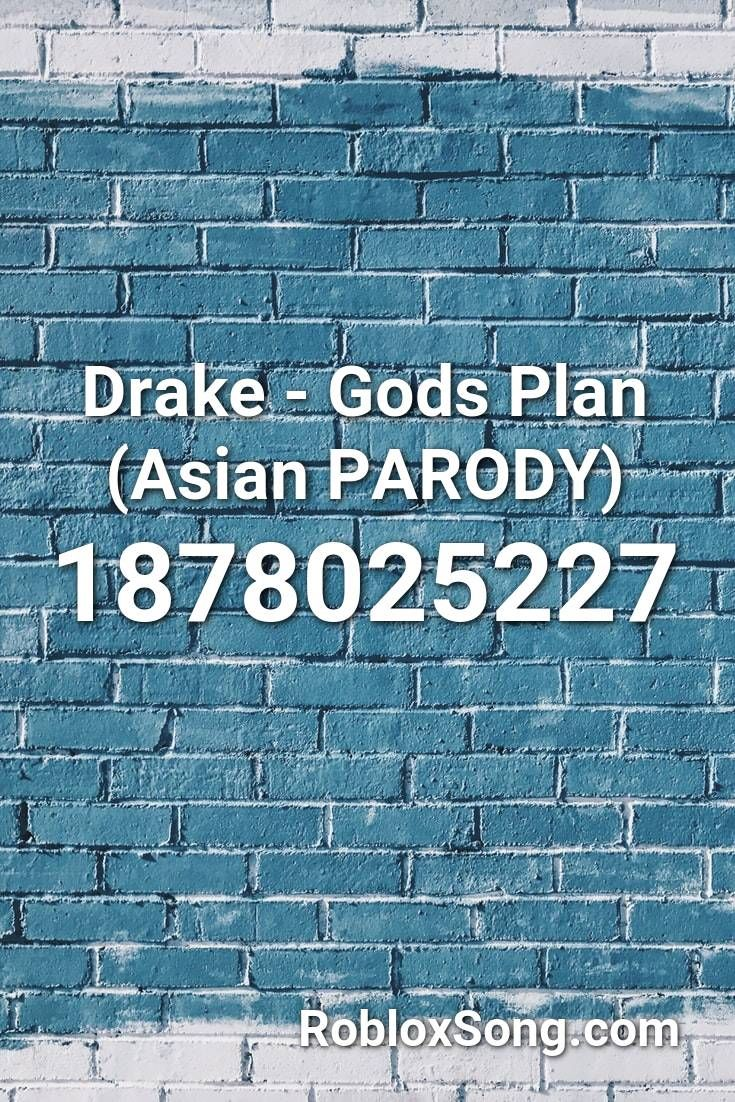 Drake Gods Plan Asian Parody Roblox Id Roblox Music Codes In