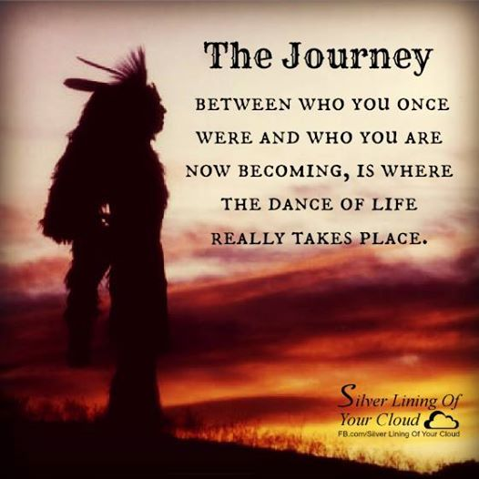 The Journey between who you once were and who you are now becoming, is where the dance of life really takes place. Be proud of each step you take along the way.
